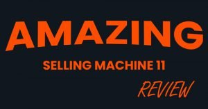 Amazing Selling Machine 11 Review