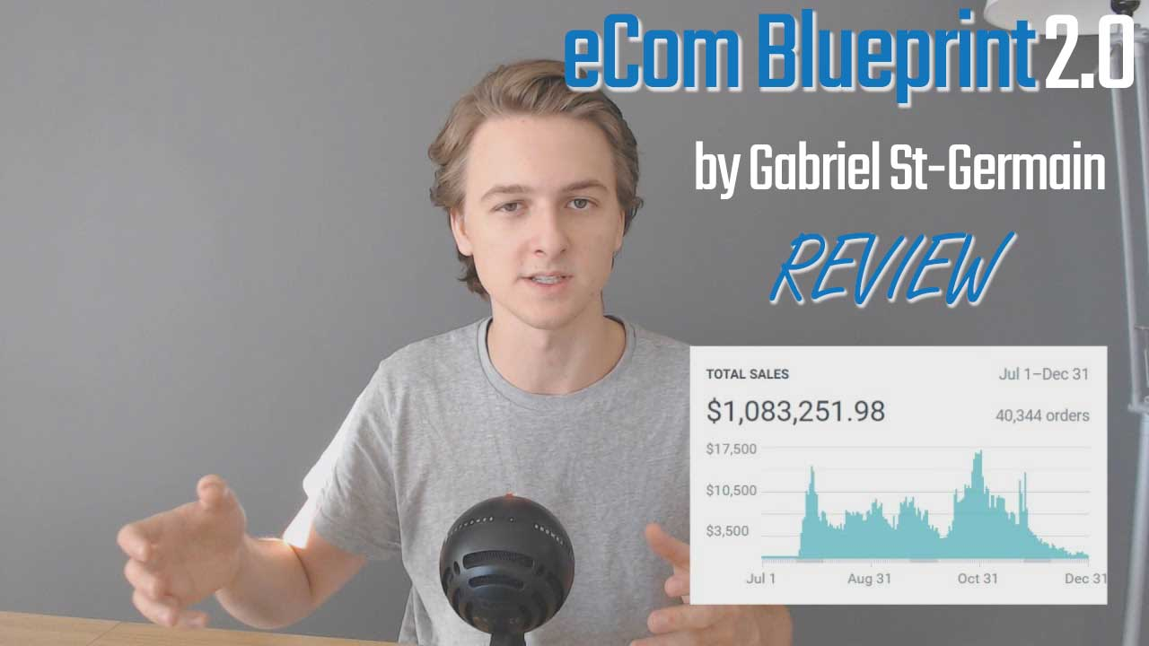 eCom Blueprint 2.0 by Gabriel St-Germain –  My Honest Review 2019